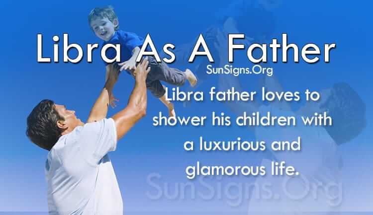 Libra As A Father Personality Traits | SunSigns Org