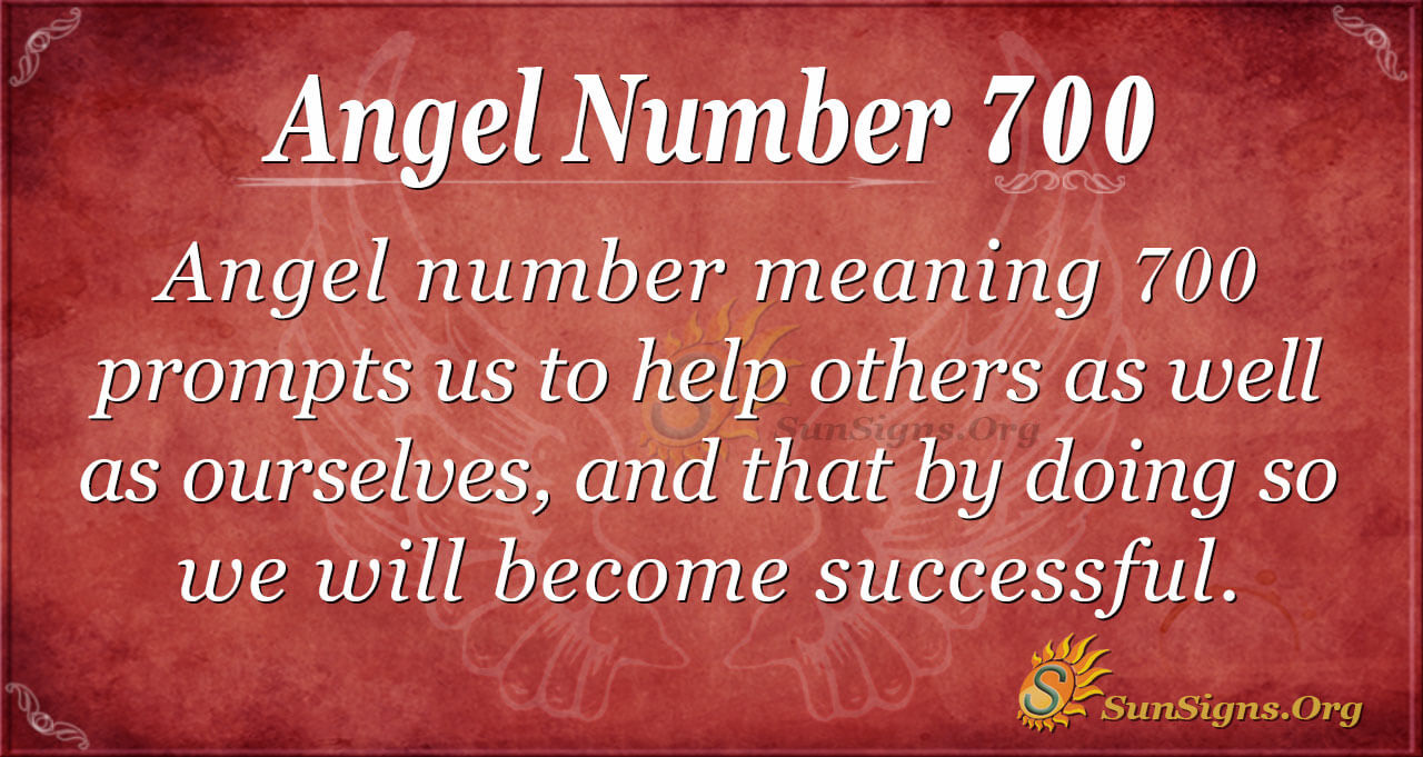 Angel Number 700 Meaning