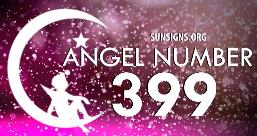 Angel Number 399 Meaning | SunSigns Org
