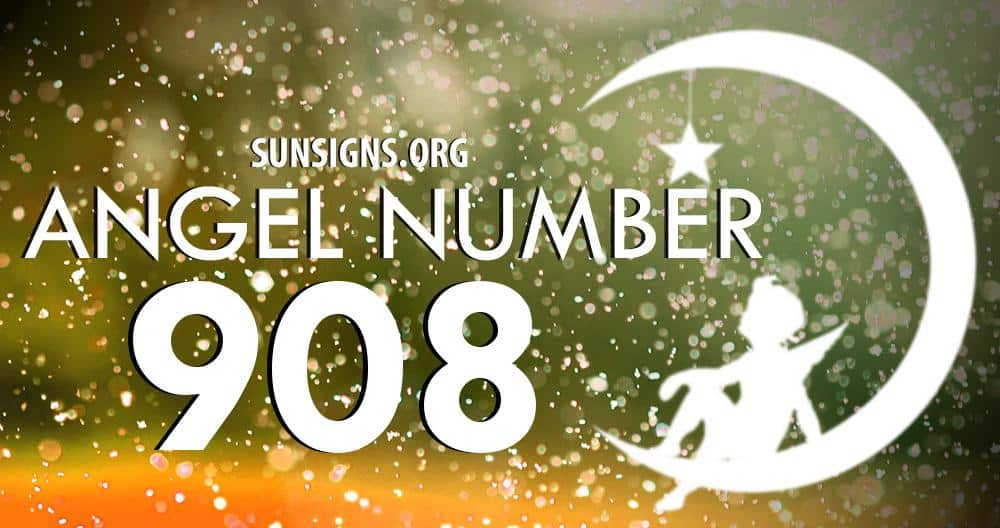 Angel Number 908 Meaning | SunSigns Org