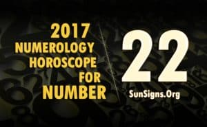 22 numerology horoscope 2017