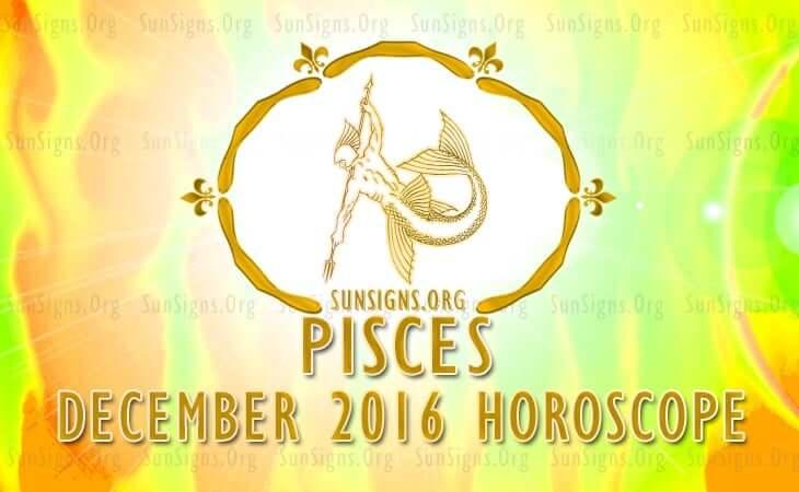 pisces december 2016 horoscope