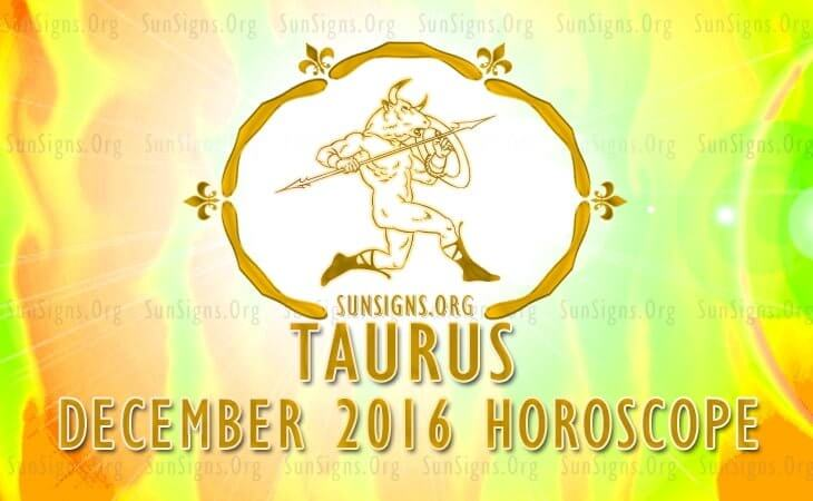 taurus december 2016 horoscope