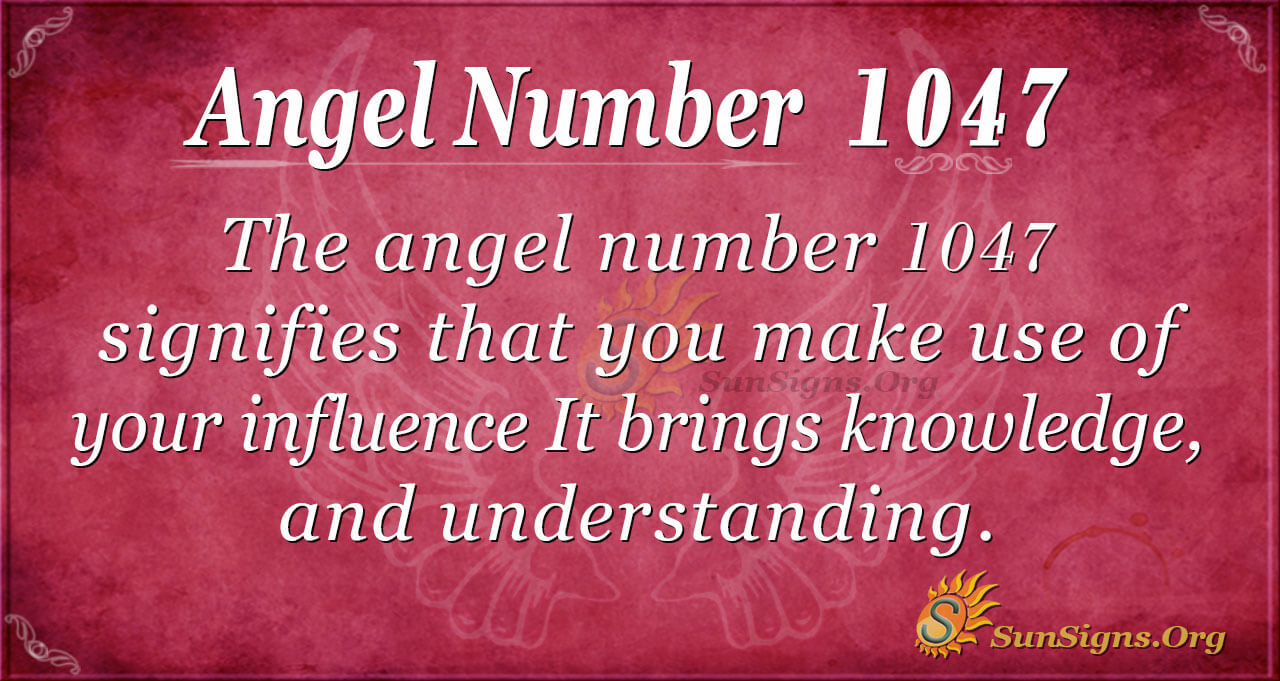 Angel Number 1047 Meaning