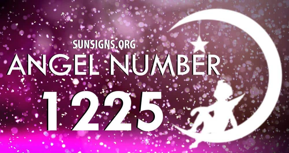 Angel Number 1225 Meaning | SunSigns Org