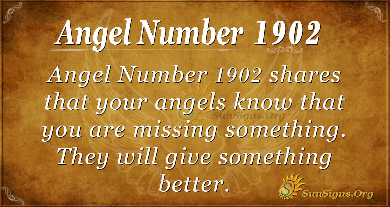 Angel Number 1902 Meaning: Angel Knows Your Struggles - SunSigns.Org
