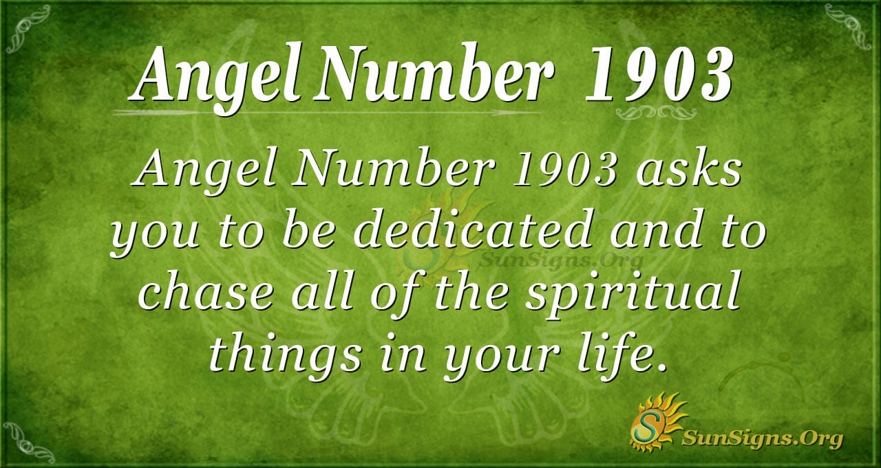 Angel Number 1903 Meaning: Value Your Spiritual Life - SunSigns.Org