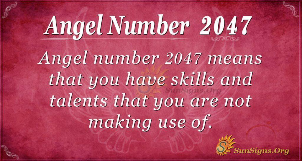 Angel Number 2047