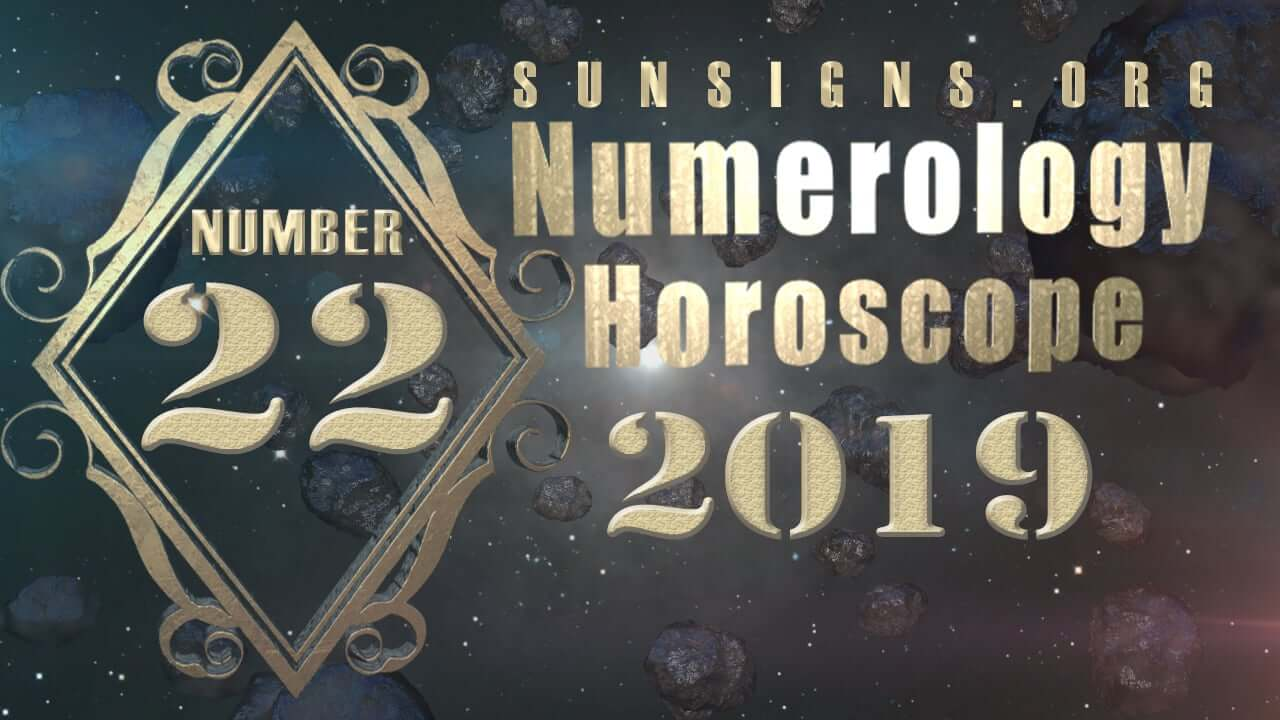 Number 22 - 2019 Numerology Horoscope