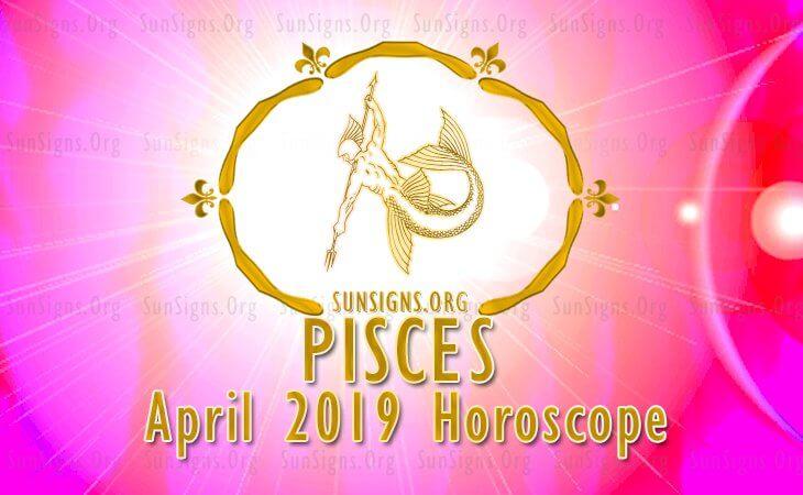 Pisces April 2019 Horoscope