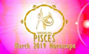Pisces March 2019 Horoscope