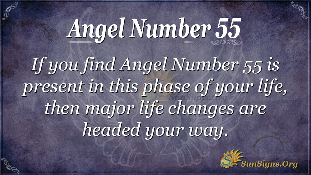 Angel Number 55 Meaning? Be Ready For Changes! | SunSigns Org