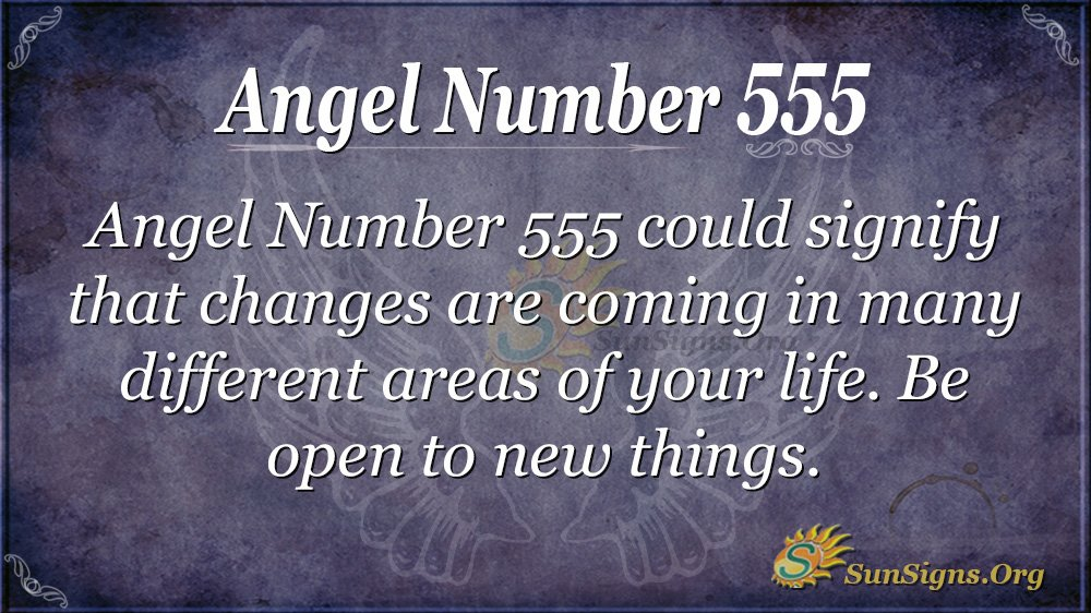 Angel Number 555 Meaning - Are You Ready For The Changes? | SunSigns Org