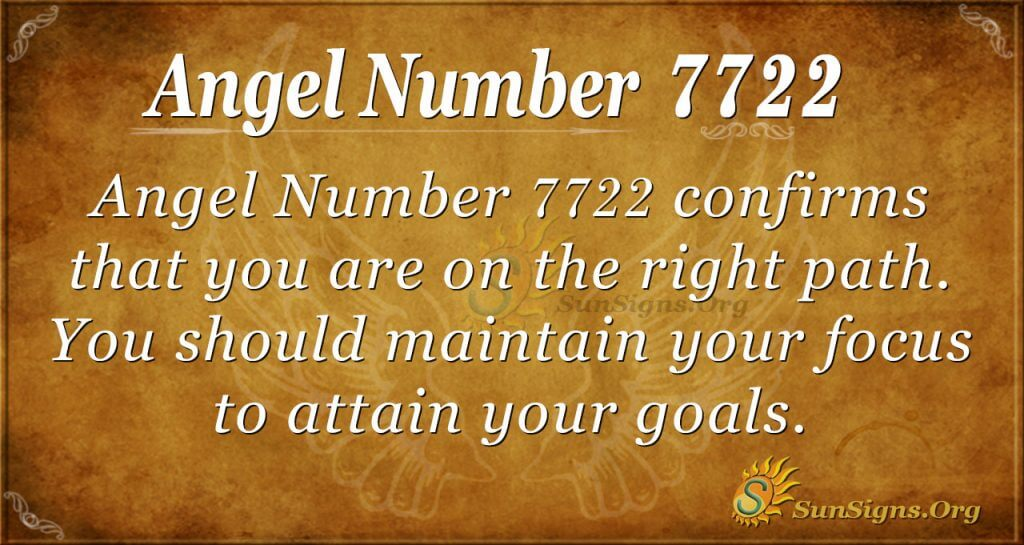 Angel Number 7722 Meaning  You Are On The Right Path