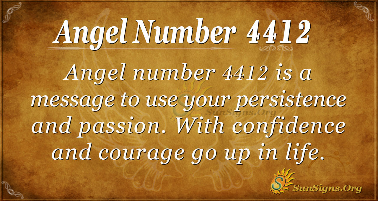 Angel Number 4412 Meaning - Passion And Persistence | SunSigns.Org