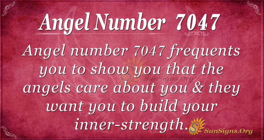 Angel Number 7047