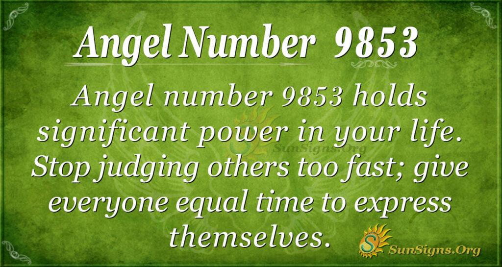 9853 angel number