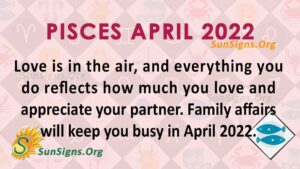 pisces april 2022