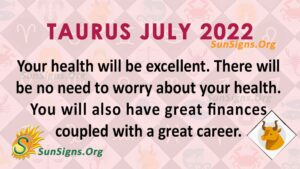 taurus july 2022